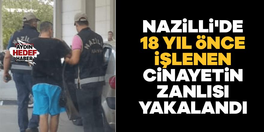 Nazilli'de 18 yıl önce işlenen cinayetin zanlısı yakalandı