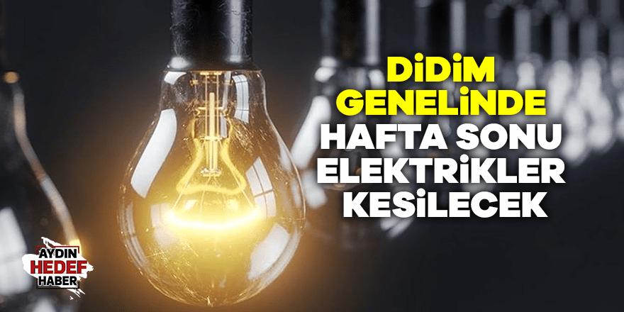 Didim genelinde hafta sonu elektrikler kesilecek