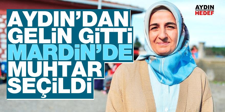 Aydın'dan gelin gitti Mardin'de muhtar seçildi