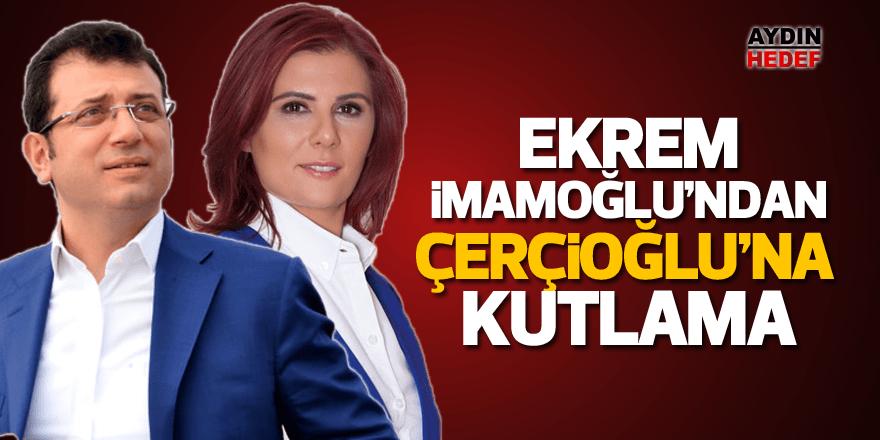 Ekrem İmamoğlu'ndan Çerçioğlu'na kutlama