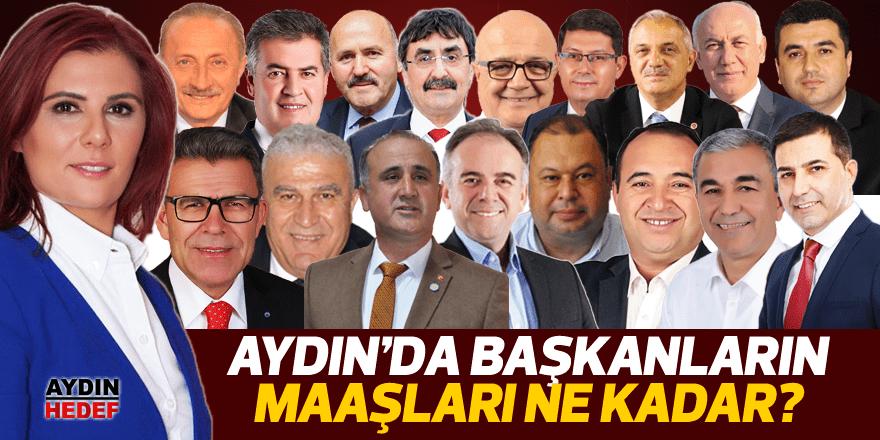 Aydın'da başkanların maaşları ne kadar?