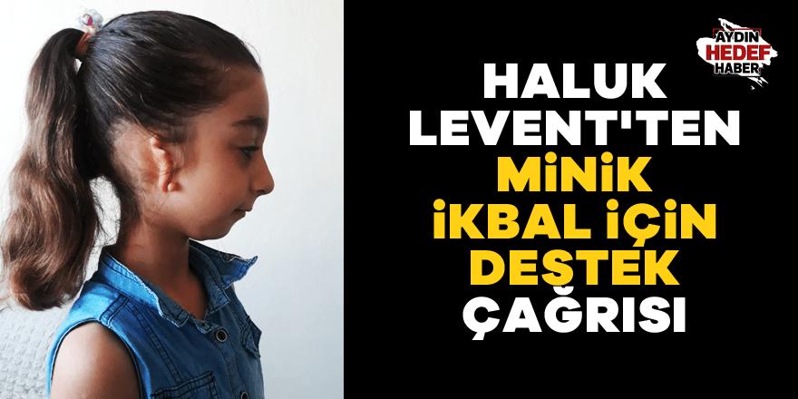 Haluk Levent'ten minik İkbal için destek çağrısı