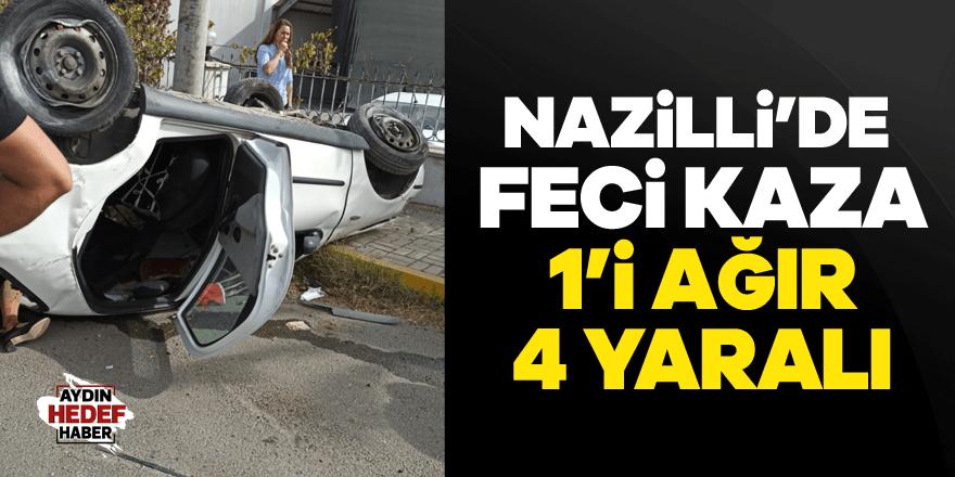 Nazilli'de feci kaza: 1'i ağır 4 yaralı