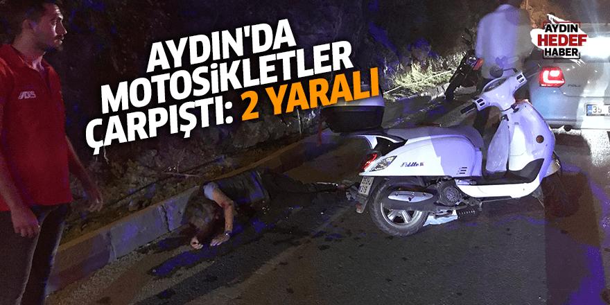 Aydın'da motosikletler çarpıştı: 2 yaralı