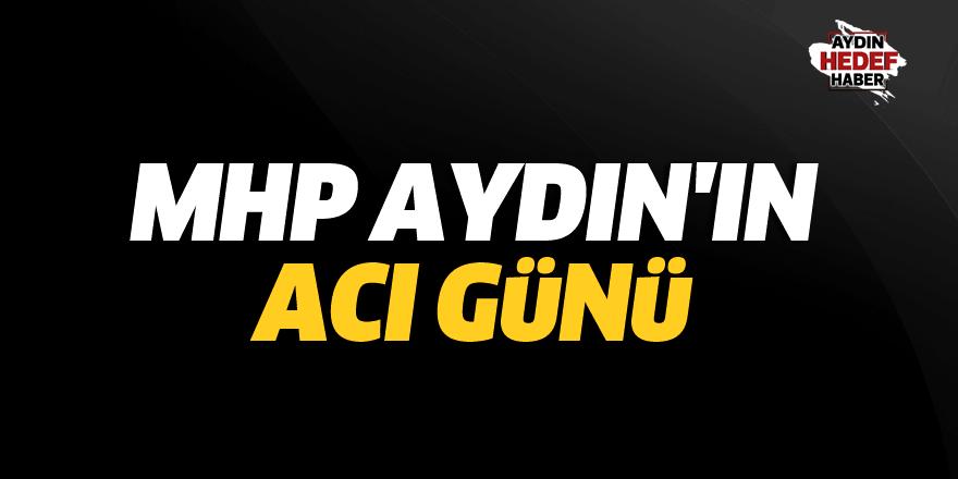 MHP Aydın'ın acı günü