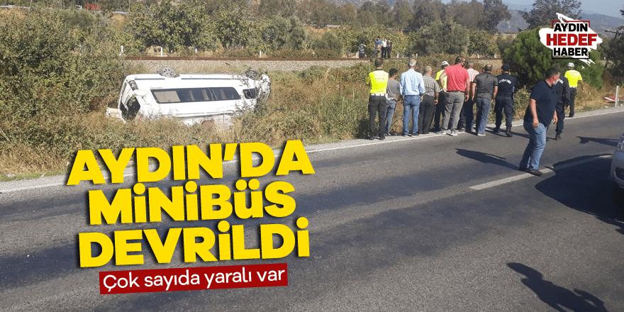 Aydın'da minibüs devrildi: Çok sayıda yaralı var