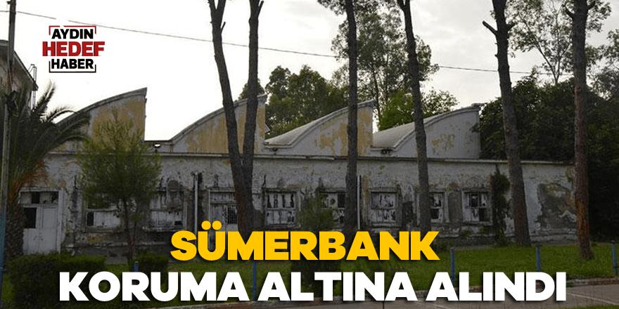 Sümerbank doğal sit alanı olarak koruma altına alındı