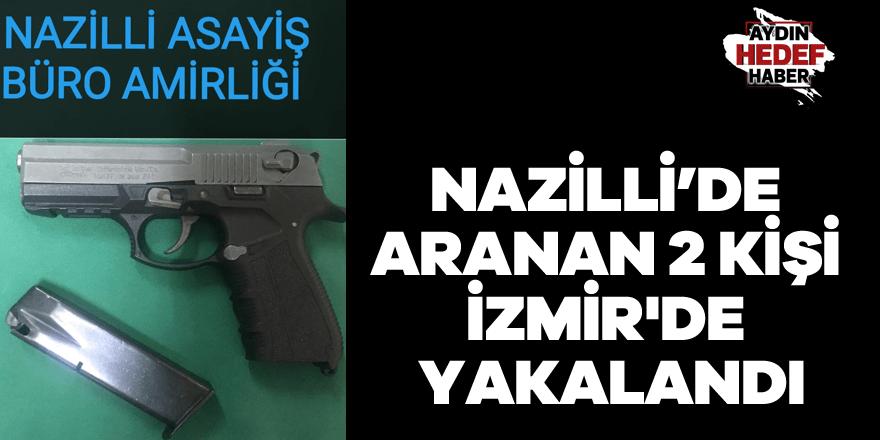 Nazilli'de aranan 2 kişi İzmir'de yakalandı