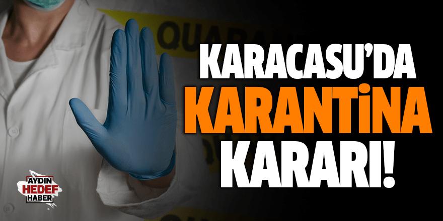 Karacasu'da karantina kararı