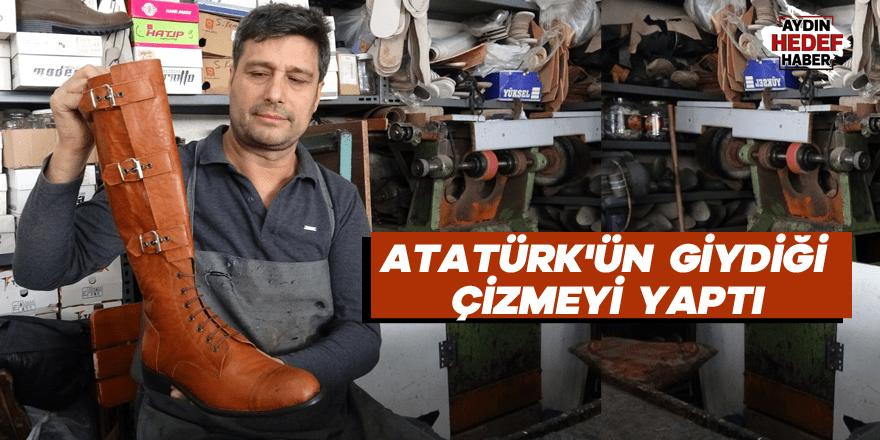 Atatürk'ün giydiği çizmeyi yaptı