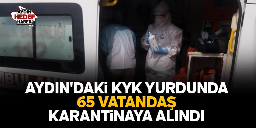 KYK yurdunda 65 vatandaş karantinaya alındı
