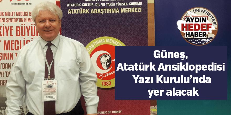 Güneş, Atatürk Ansiklopedisi Yazı Kurulu'nda yer alacak