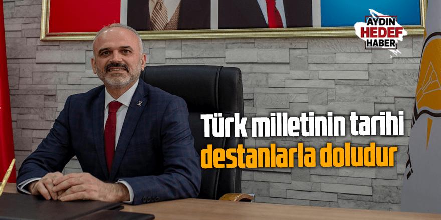 Türk milletinin tarihi, destanlarla doludur