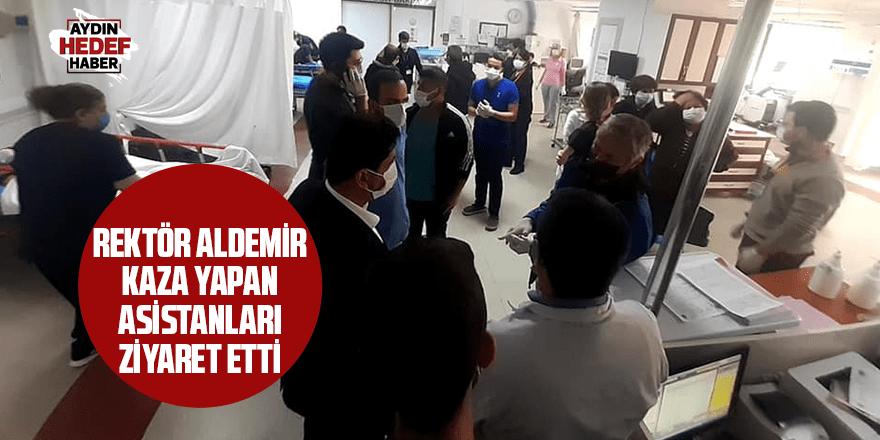 Rektör Aldemir kaza yapan asistanları ziyaret etti