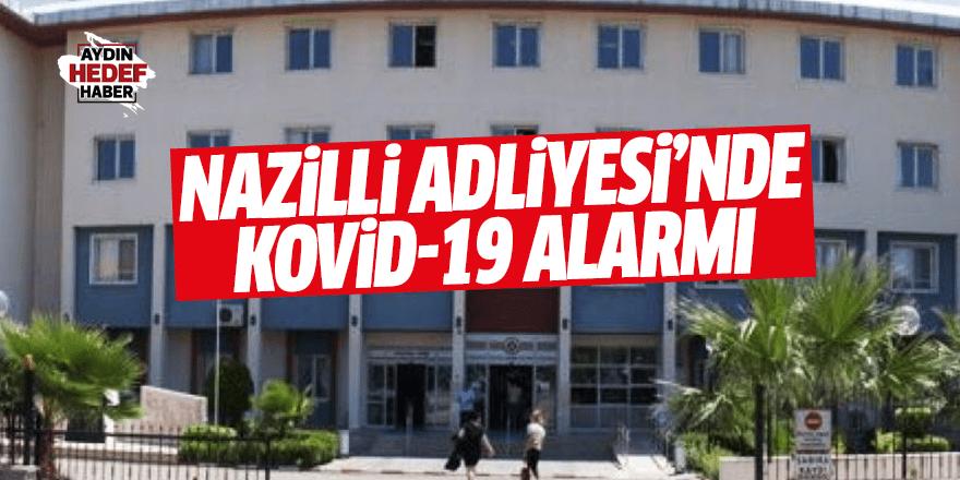 Nazilli Adliyesi'nde Kovid-19 alarmı
