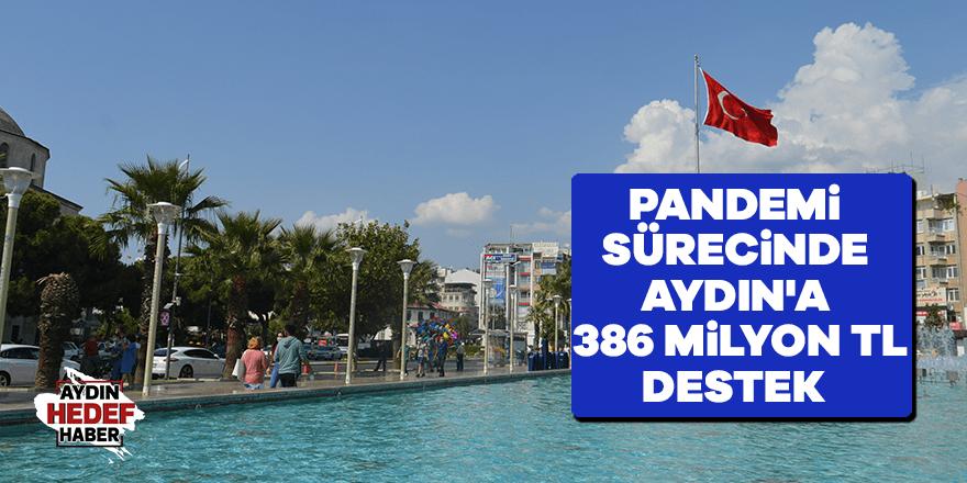 Pandemi sürecinde Aydın'a 386 milyon TL destek