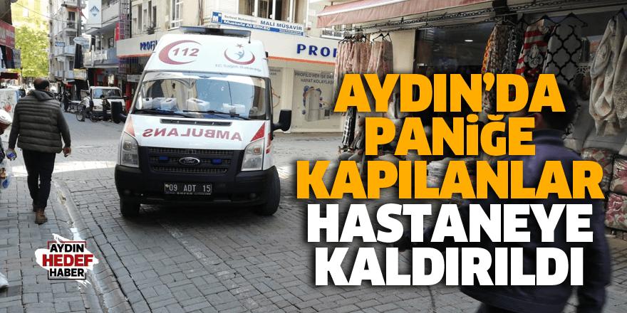 Aydın'da paniğe kapılanlar hastaneye kaldırıldı