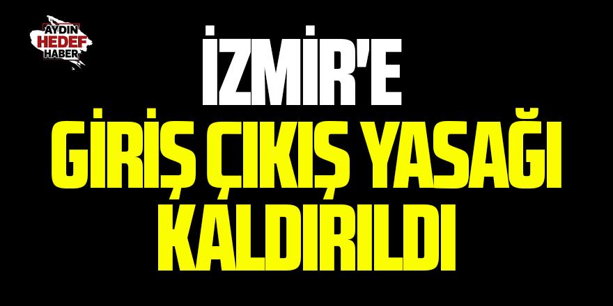 İzmir'e giriş çıkış yasağı kaldırıldı