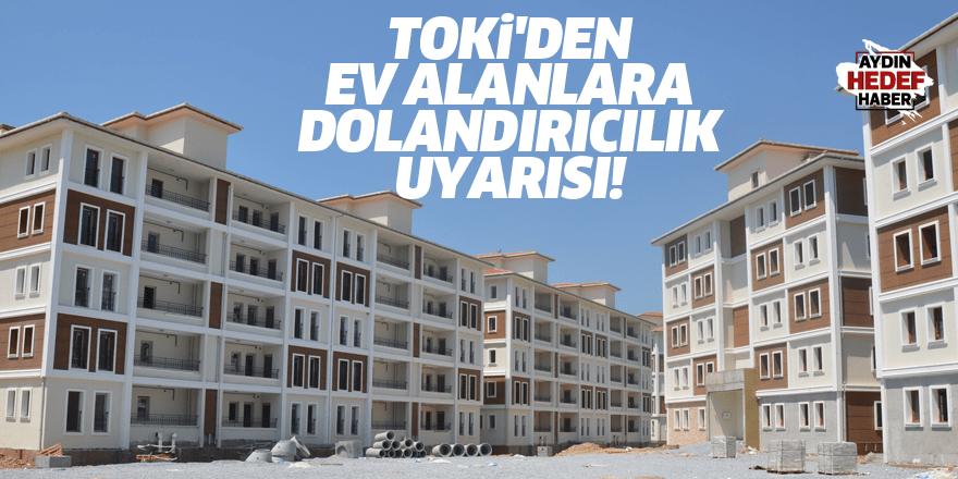 TOKİ'den ev alanlara dolandırıcılık uyarısı