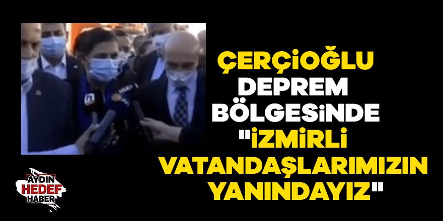 """Çerçioğlu, """"İzmirli vatandaşlarımızın yanındayız"""""""