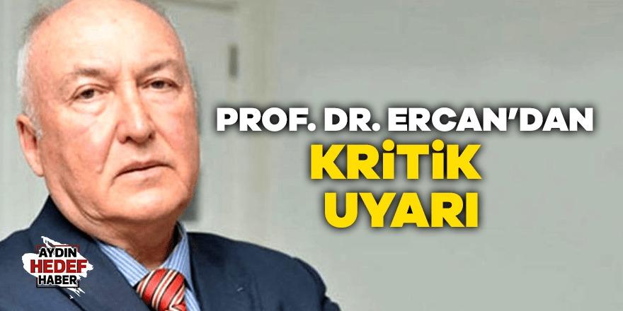 Prof. Dr. Övgün Ahmet Ercan'dan kritik uyarı