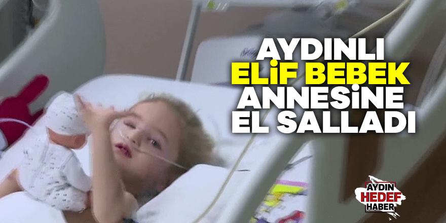 Aydınlı Elif Bebek annesine el salladı