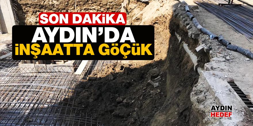 Aydın'da inşaatta göçük