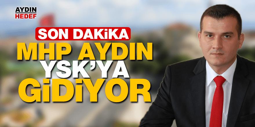 MHP Aydın YSK'ya gidiyor
