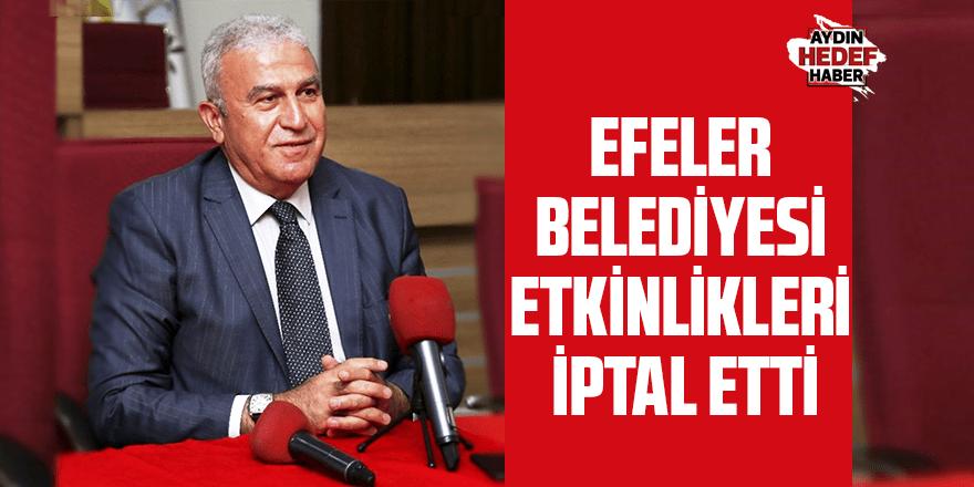 Efeler Belediyesi etkinlikleri iptal etti
