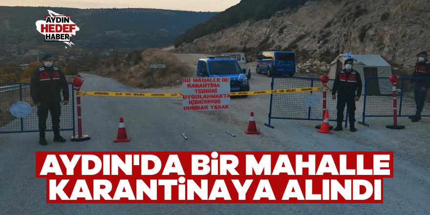 Aydın'da bir mahalle karantinaya alındı