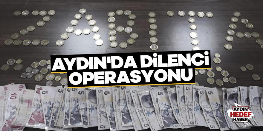 Aydın'da dilenci operasyonu