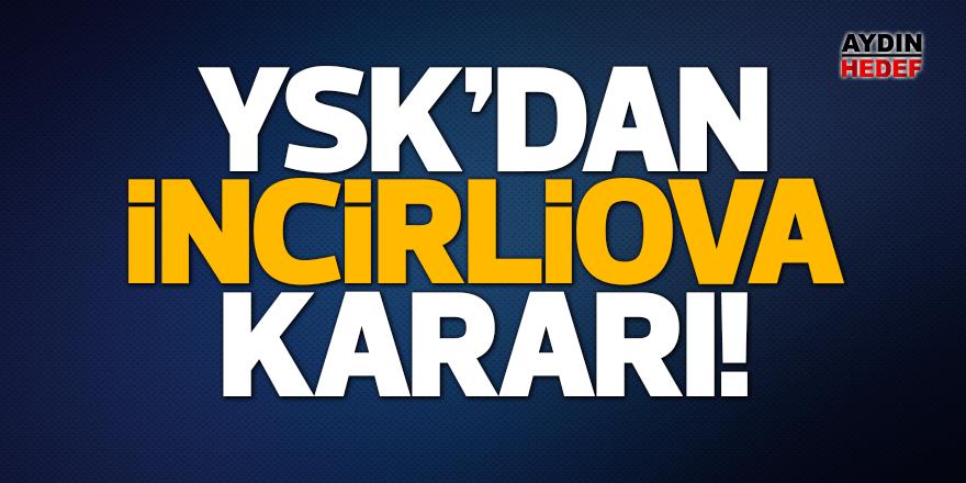YSK'dan İncirliova kararı