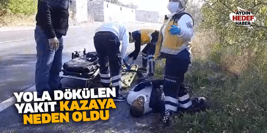 Yola dökülen yakıt kazaya neden oldu