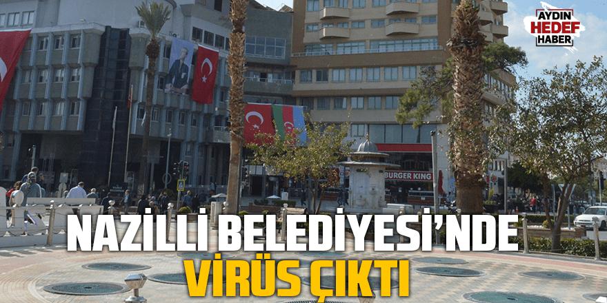 Nazilli Belediyesi İmar Müdürlüğünde virüs çıktı