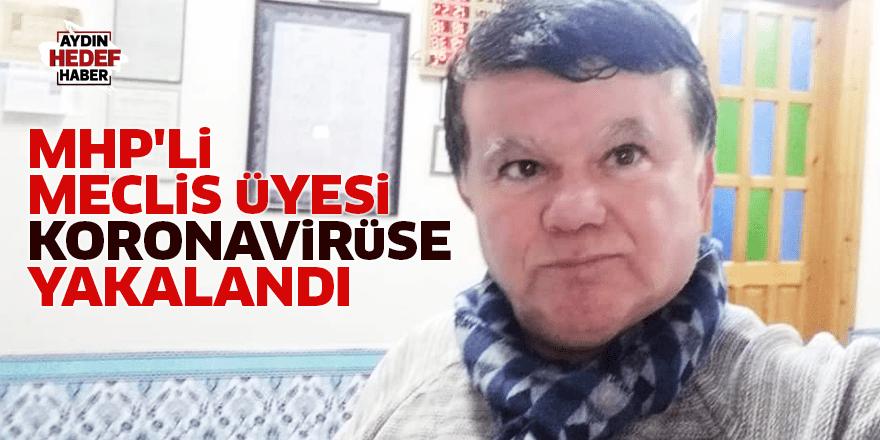 MHP'li meclis üyesi koronavirüse yakalandı