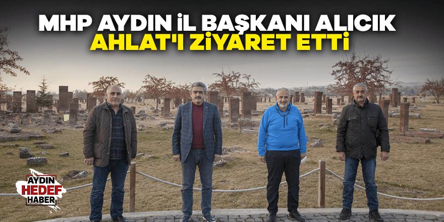 MHP Aydın İl Başkanı Alıcık Ahlat'ı ziyaret etti