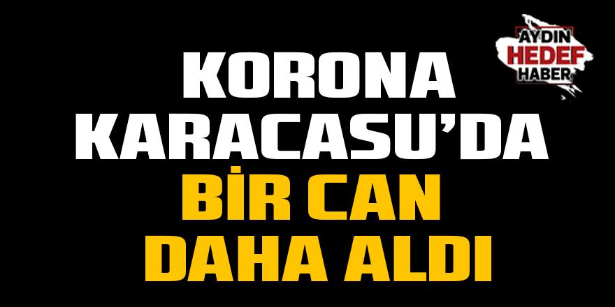Korona Karacasu'da bir can daha aldı