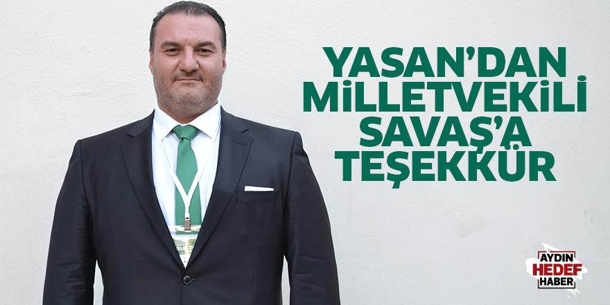 Yasan'dan Milletvekili Savaş'a teşekkür