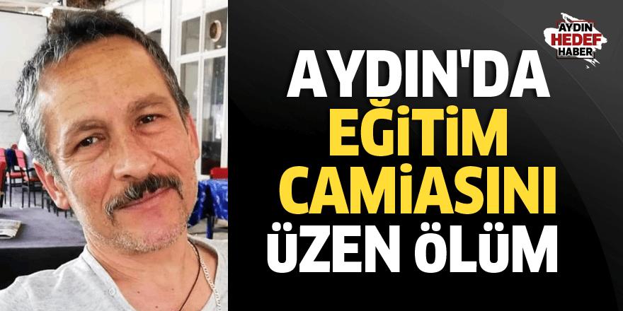 Aydın'da eğitim camiasını üzen ölüm