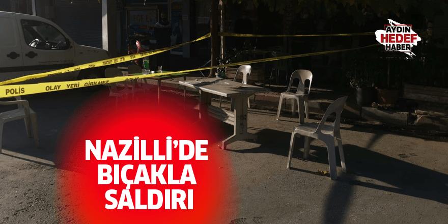 Nazilli'de bıçakla saldırı