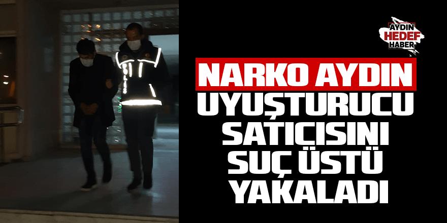 NARKO Aydın uyuşturucu satıcısını suç üstü yakaladı