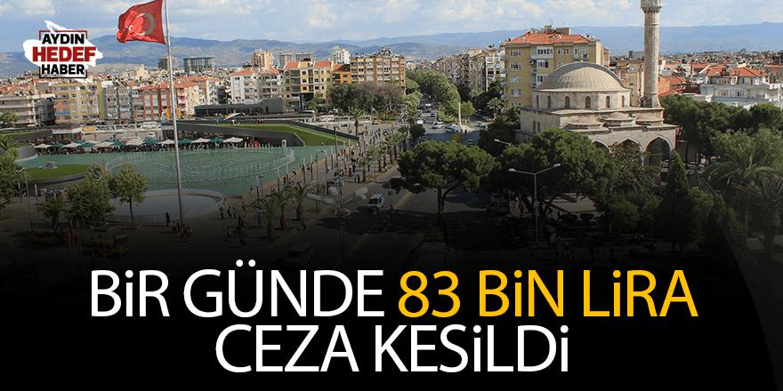 Bir günde 83 bin lira ceza kesildi