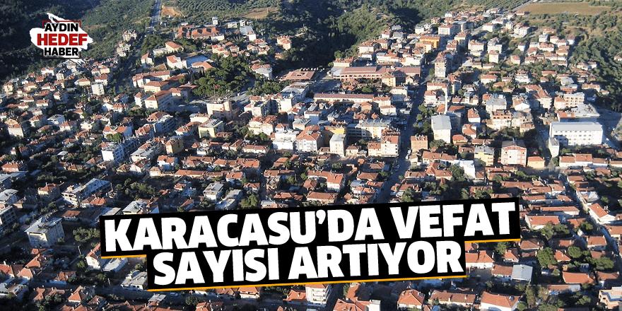 Karacasu'da vefat sayısı artıyor