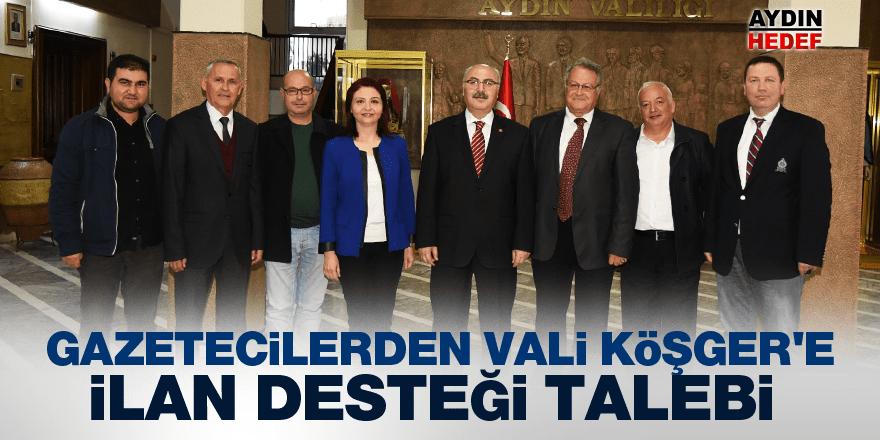 Gazetecilerden Vali Köşger'e ilan desteği talebi