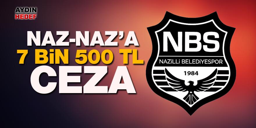 Naz-Naz'a 7 bin 500 TL ceza