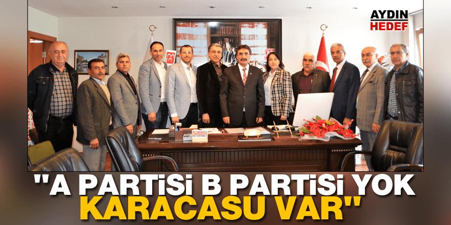 """İnal, """"A Partisi B Partisi yok Karacasu var"""""""