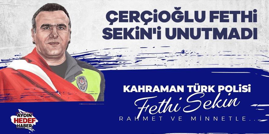 Çerçioğlu Fethi Sekin'i unutmadı