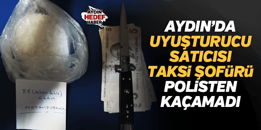 Aydın'da uyuşturucu satıcısı taksi şoförü polisten kaçamadı