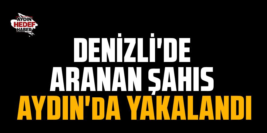 Denizli'de aranan şahıs Aydın'da yakalandı