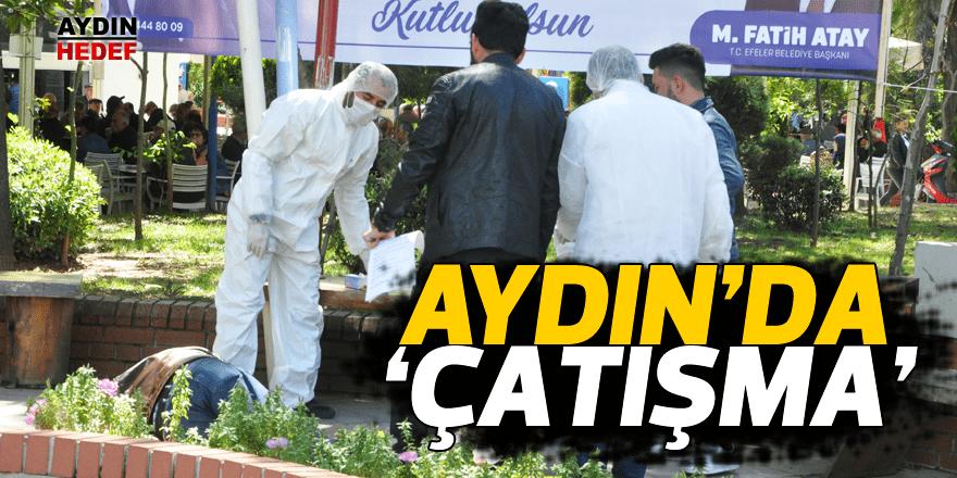 Aydın'da 'Çatışma'lı dakikalar başladı